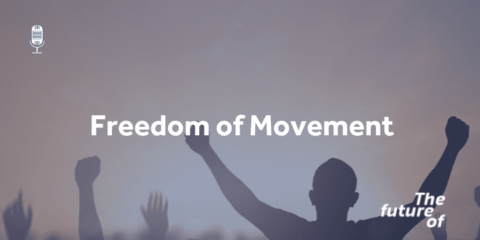 The Future Of: Freedom of Movement